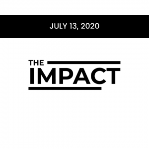 The Impact July 13 2020